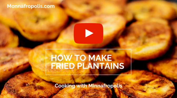 NEW RECIPE: HOW TO MAKE FRIED PLANTAINS AT HOME