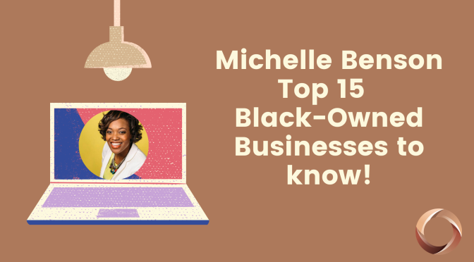 GET TO KNOW : MICHELLE BENSON TOP 15 BLACK-OWNED BUSINESSES THAT SHE USES